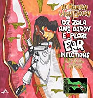 No Mountain High Enough: Dr. Zola and Daddy Explore Ear Infections