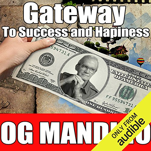 Gateway to Success and Happiness                   By:                                                                                                                                 Og Mandino                               Narrated by:                                                                                                                                 Og Mandino                      Length: 1 hr and 1 min     122 ratings     Overall 4.7