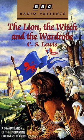 The Chronicles of Narnia: The Lion, the Witch, and the Wardrobe: BBC (Bbc Radio Presents)