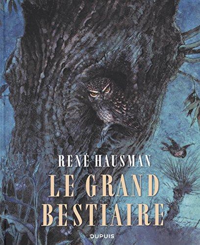 Le Grand Bestiaire - tome 1 - Le bestiaire d'Hausman L'intégrale