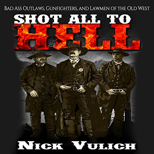 Shot All to Hell audiobook cover art