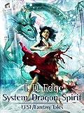 System, Dragon, Spirit: 13 SF/Fantasy Tales (English Edition)