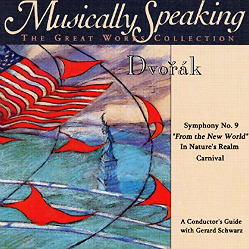 Conductor's Guide to Dvorak's Symphony No. 9, In Nature's Realm, & Carnival                   By:                                                                                                                                 Gerard Schwarz                               Narrated by:                                                                                                                                 Gerard Schwarz                      Length: 1 hr and 13 mins     12 ratings     Overall 4.1