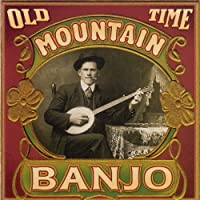 Old Time Mountain Banjo by Various Artists (2008-06-03)
