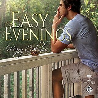 Easy Evenings     Mangrove Stories Book 4              Autor:                                                                                                                                 Mary Calmes                               Sprecher:                                                                                                                                 Greg Tremblay                      Spieldauer: 2 Std. und 24 Min.     6 Bewertungen     Gesamt 4,8