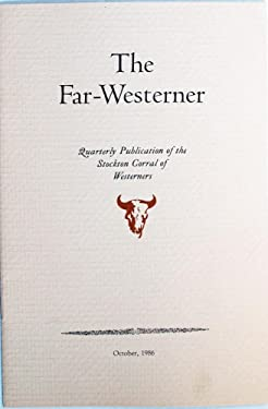 The Far Westerner October 1986 : Quarterly publication of the Stockton Corral of Westerners