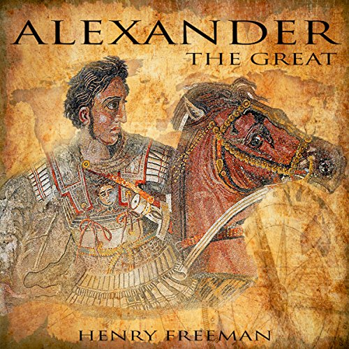 『Alexander the Great: A History from Beginning to End』のカバーアート