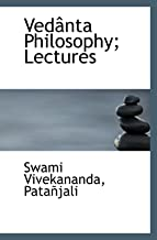 Vedânta Philosophy; Lectures