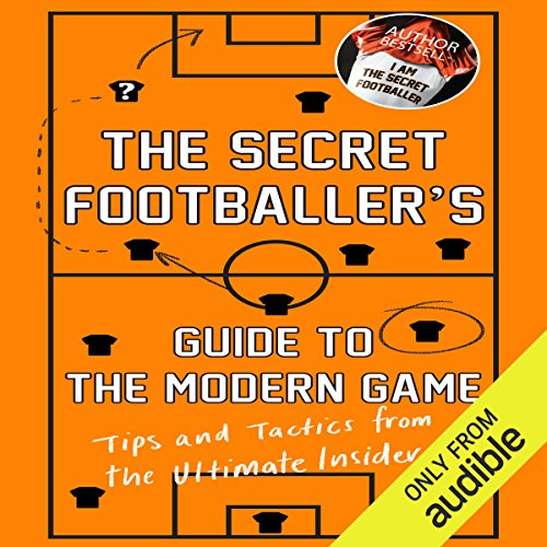 The Secret Footballer's Guide to the Modern Game audiobook cover art