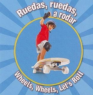 Ruedas, Ruedas, A Rodar / Wheels, Wheels Lets Roll (Spanish and English
