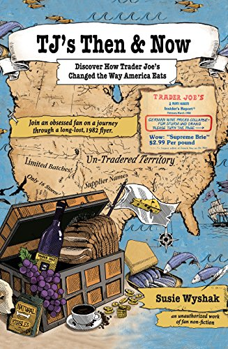 TJ's Then & Now: Discover How Trader Joe's Changed the Way America Eats (English Edition)