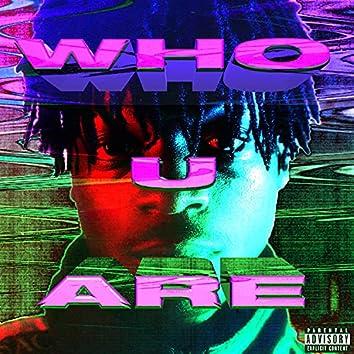 WHO U ARE