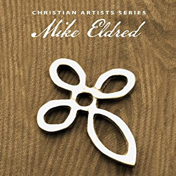 Christian Artists Series: Mike Eldred