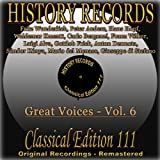 History Records - Classical Edition 111 - Great Voices - Vol. 6 (Original Recordings - Remastered)