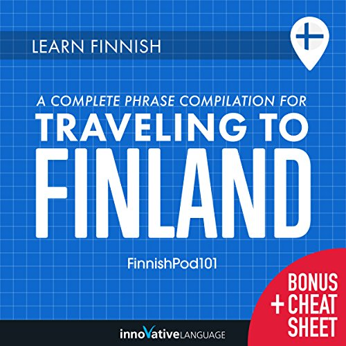 Learn Finnish: A Complete Phrase Compilation for Traveling to Finland audiobook cover art