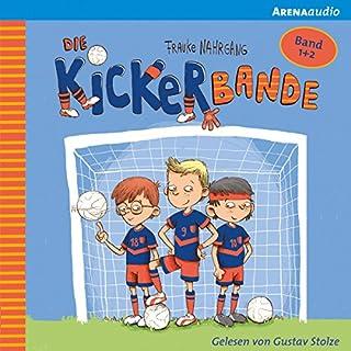 Anpfiff für das Siegerteam & Fußballfreunde halten zusammen (Die Kickerbande 1 & 2) Titelbild