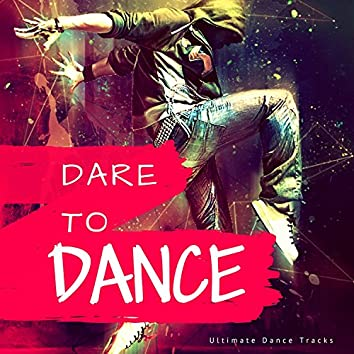 Dare To Dance (Ultimate Dance Tracks)