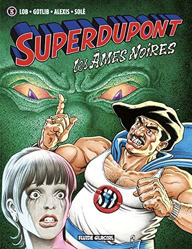 Superdupont - Tome 05 - Les Âmes Noires