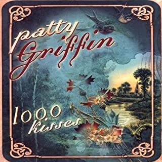 Best patty griffin 1000 kisses Reviews