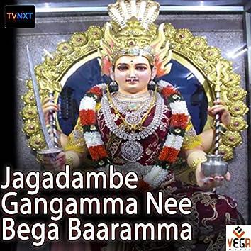 Jagadambe Gangamma Nee Bega Baaramma