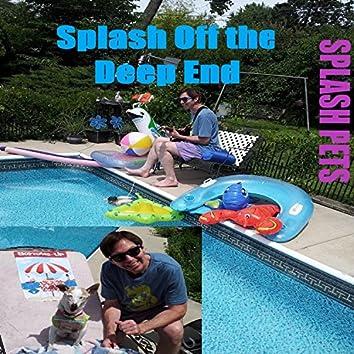 Splash Off the Deep End