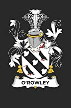 O'Rowley: O'Rowley Coat of Arms and Family Crest Notebook Journal (6 x 9 - 100 pages)