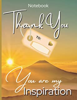 Notebook Thank you To: You are my Inspiration: Appreciation gift for friends, family & mentors - Write the recipient's nam...
