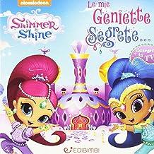 Le mie geniette segrete. Shimmer & Shine