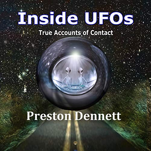 Inside UFOs: True Accounts of Contact with Extraterrestrials Audiobook By Preston Dennett cover art