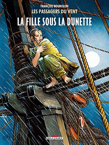 Les Passagers du vent T01: La Fille sous la dunette