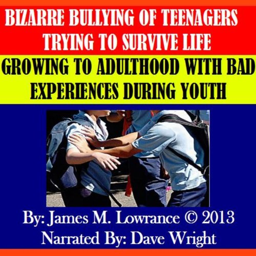 Bizarre Bullying of Teenagers Trying to Survive Life cover art