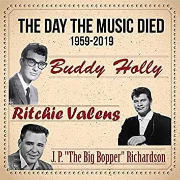"""The Day the Music Died 1959-2019 (Buddy Holly, Ritchie Valens and J. P. """"The Big Bopper"""" Richardson)"""