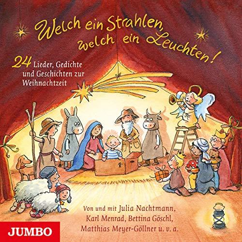 Welch ein Strahlen, welch ein Leuchten. 24 Lieder, Gedichte und Geschichten zur Weihnachtszeit