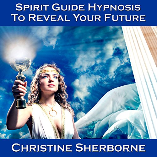 Spirit Guide Hypnosis to Reveal Your Future cover art
