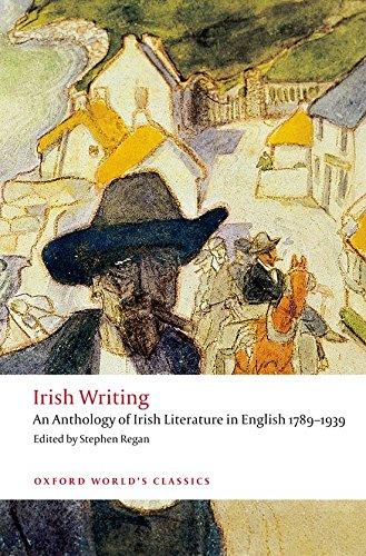 Irish Writing: An Anthology of Irish Literature in English 1789-1939 (Oxford World's Classics)