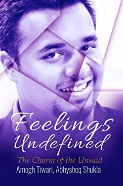 Feelings Undefined : The Charm of the Unsaid