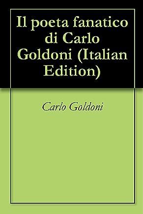 Il poeta fanatico di Carlo Goldoni