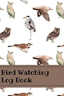 Bird Watching Log Book: Journal Notebook To Keep Record , Notes, Species, Birding Diary For Birds Life ,Perfect Gift Ideas...
