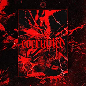 Corrupted (feat. Lastnite)