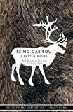 Being Caribou: Five Months on Foot with an Arctic Herd (The World As Home) (Paperback)