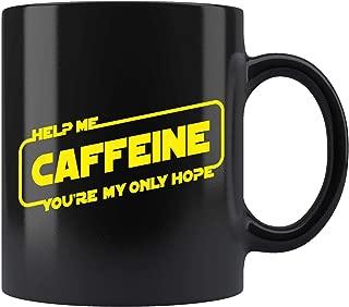 Help Me Caffeine Youre My Only Hope Mug Coffee Mug 11oz Gift Tea Cups 15oz