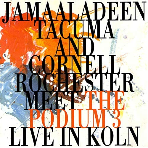 Jan Kuiper, Paul Van Kemenade & Wolter Wierbos feat. Jamaaladeen Tacuma & Cornell Rochester