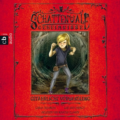 Gefährliche Verwandlung     Schattenwald-Geheimnisse 3              By:                                                                                                                                 Linda Chapman,                                                                                        Lee Weatherly                               Narrated by:                                                                                                                                 Marius Clarén                      Length: 1 hr and 20 mins     Not rated yet     Overall 0.0