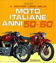 IL GRANDE LIBRO DELLE MOTO ITALIANE ANNI
