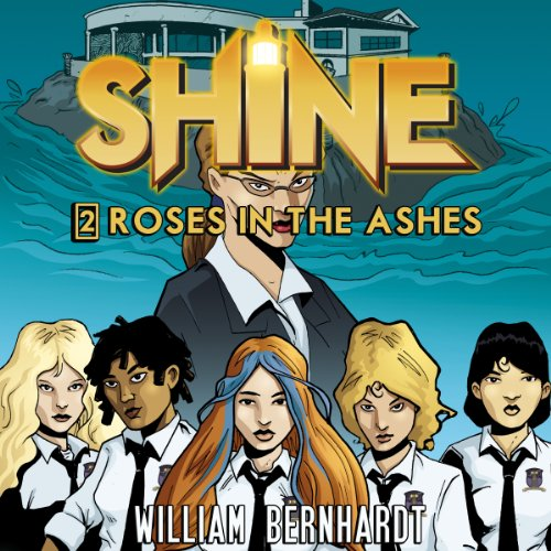 Shine #2: Roses in the Ashes audiobook cover art
