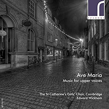 Ave Maria: Music for Upper Voices