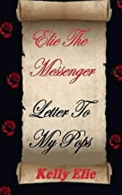 Elie The Messenger: Letter To My Pops