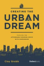Creating The Urban Dream: Tackling The Affordable Housing Crisis With Compassion