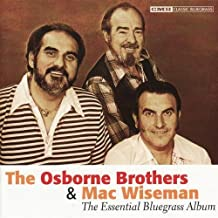 Osborne Brothers and Mac Wiseman: The Essential Bluegrass Album