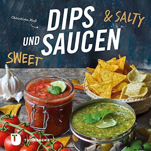 Dips und Saucen – sweet & salty